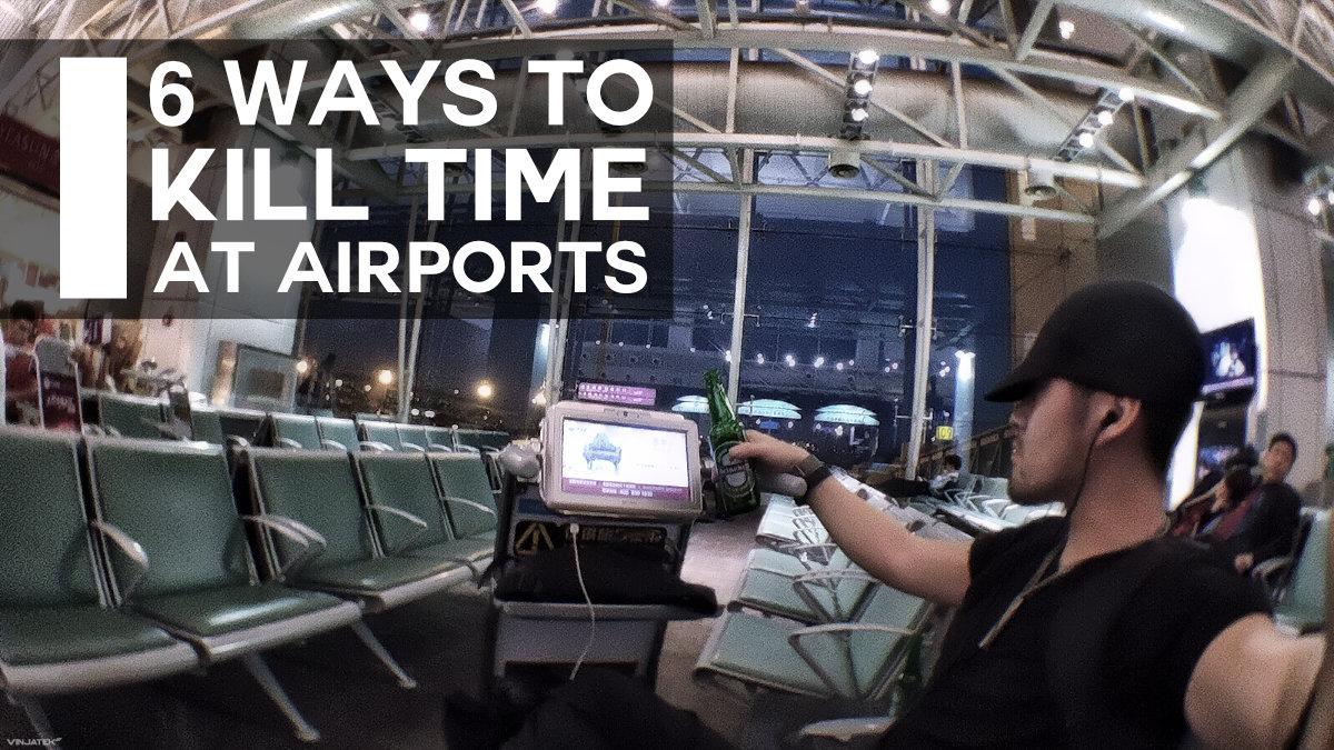 6 Ways to Kill Time at Airports /// Vinjatek