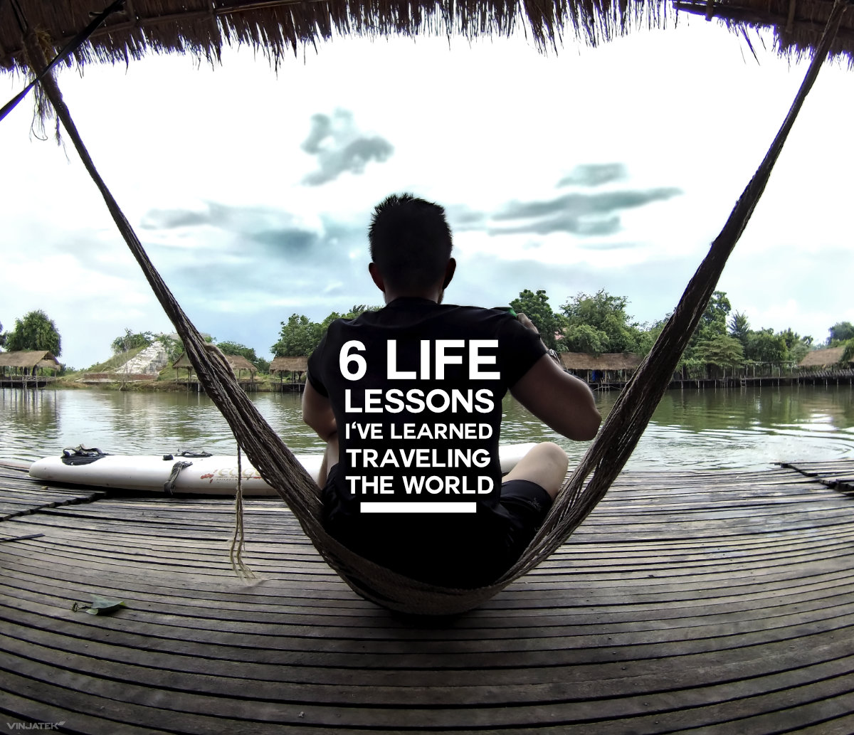 6 Life Lessons I've Learned Traveling The World /// Vinjatek