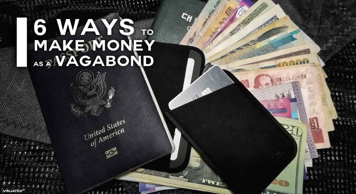 6 Ways to Make Money as a Vagabond /// Vinjatek