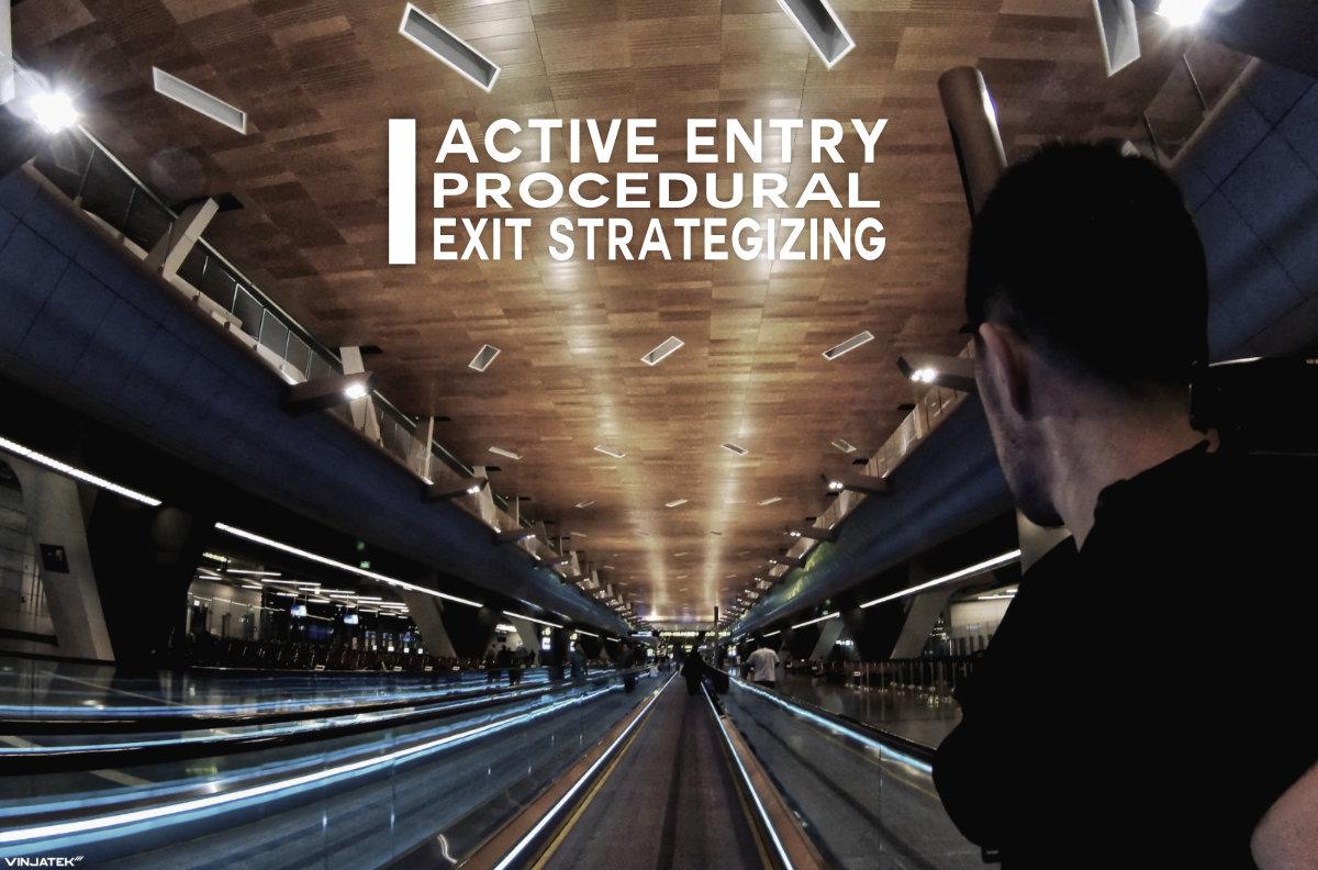 Active Entry Procedural Exit Strategizing /// Vinjatek