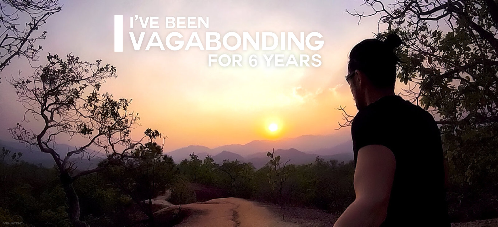 I've Been Vagabonding For 6 Years /// Vinjatek